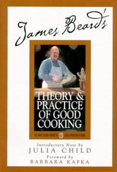 James Beard's Theory & Practice of Good Cooking 0517118602 Book Cover