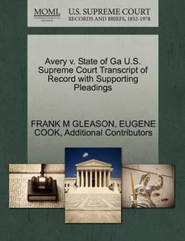 Paperback Avery V. State of Ga U. S. Supreme Court Transcript of Record with Supporting Pleadings Book