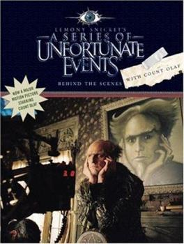 Behind the Scenes with Count Olaf (A Series of Unfortunate Events Movie Book) - Book  of the A Series of Unfortunate Events