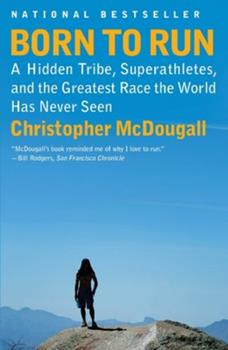Paperback Born to Run: A Hidden Tribe, Superathletes, and the Greatest Race the World Has Never Seen Book
