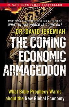 Paperback The Coming Economic Armageddon : What Bible Prophecy Warns about the New Global Economy Book