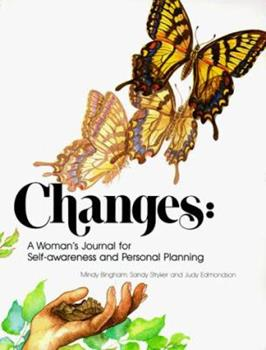 Changes: A Woman's Journal for Self Awareness And Personal Planning (Choices) 0911655409 Book Cover