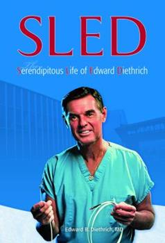 Hardcover SLED: The Serendipitous Life of Edward Diethrich Book