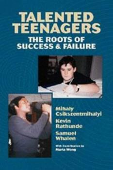 Talented Teenagers: The Roots of Success and Failure (Cambridge Studies in Social & Emotional Development) 0521415780 Book Cover