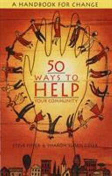 50 Ways to Help Your Community: A Handbook for Change 038547234X Book Cover