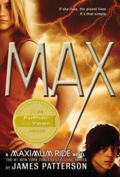 Max - Book #5 of the Maximum Ride