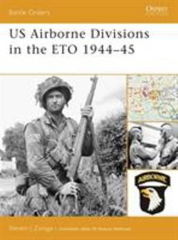 US Airborne Divisions in the ETO 1944-45 (Battle Orders) - Book #25 of the Osprey Battle Orders