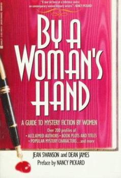 By a Woman's Hand: A Guide to Mystery Fiction by Women 0425141438 Book Cover