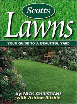 Scotts Lawns: Your Guide to a Beautiful Yard 0696212706 Book Cover