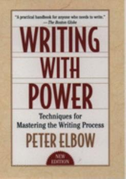 Writing With Power: Techniques for Mastering the Writing Process 0195029135 Book Cover