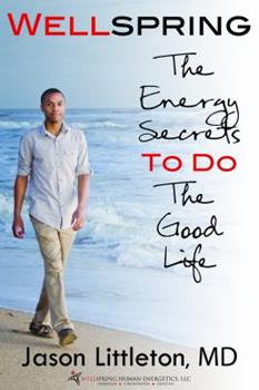 Paperback WellSpring: The Energy Secrets TO DO The Good Life Book