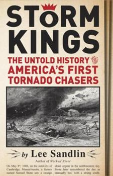 Storm Kings: America's First Tornado Chasers 0307378527 Book Cover