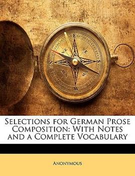 Paperback Selections for German Prose Composition : With Notes and a Complete Vocabulary Book