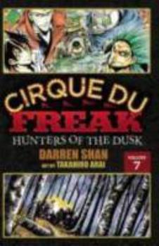 Hunters of the Dusk - Book #7 of the Cirque Du Freak: The Manga