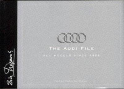 The Audi File: All Models Since 1888 (An Eric Dymock motor book) 0854299742 Book Cover
