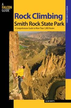 Paperback Rock Climbing Smith Rock State Park: A Comprehensive Guide to More Than 1,800 Routes Book