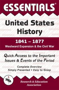 Essentials of U.S. History, 1841-1877: Westward Expansion and the Civil War 0878917144 Book Cover