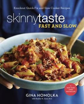 Skinnytaste Fast and Slow: Knockout Quick-Fix and Slow-Cooker Recipes for Real Life