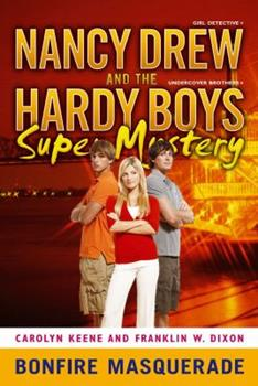 Bonfire Masquerade - Book #5 of the Nancy Drew: Girl Detective and the Hardy Boys: Undercover Brothers Super Mystery