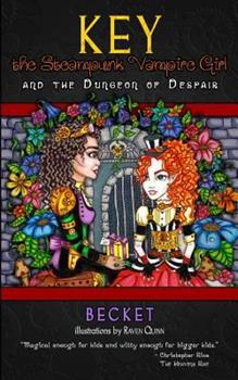 Key the Steampunk Vampire Girl and the Dungeon of Despair 098987852X Book Cover