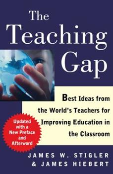 Paperback The Teaching Gap : Best Ideas from the World's Teachers for Improving Education in the Classroom Book