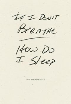 If I Don't Breathe How Do I Sleep 1933517875 Book Cover