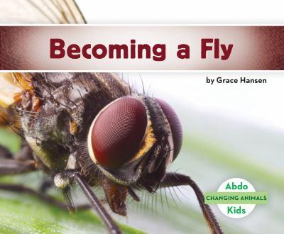 De Huevo a Mosca / Becoming a Fly - Book  of the Changing Animals