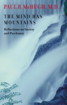 The Mind Has Mountains: Reflections on Society and Psychiatry 0801882494 Book Cover