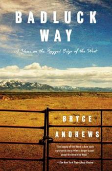 Paperback Badluck Way: A Year on the Ragged Edge of the West Book