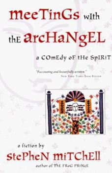 Meetings with the Archangel: A Comedy of the Spirit 0060182458 Book Cover