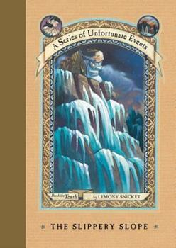 The Slippery Slope - Book #10 of the A Series of Unfortunate Events