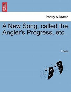 Paperback A New Song, Called the Angler's Progress, Etc Book