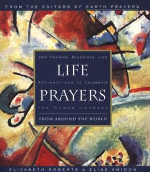 Paperback Life Prayers: From Around the World 365 Prayers, Blessings, and Affirmations to Celebrate the Human Journey Book