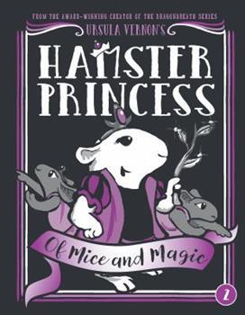 Hamster Princess: Of Mice and Magic - Book #2 of the Hamster Princess