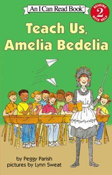 Teach Us, Amelia Bedelia - Book #7 of the Amelia Bedelia