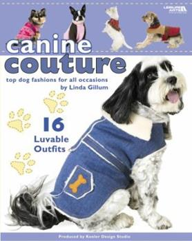 Canine Couture: Top Dog Fashions for All Occasions [With Pattern(s)] 1601406150 Book Cover