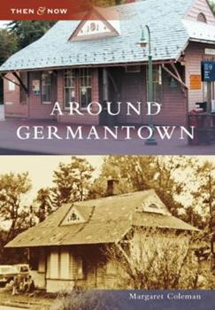 Around Germantown - Book  of the  and Now