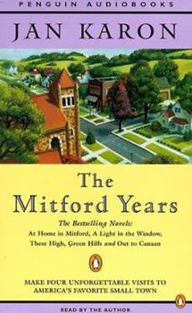 The Mitford Years: At Home in Mitford / A Light in the Window / These High, Green Hills / Out to Canaan