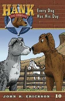 Every Dog Has His Day - Book #10 of the Hank the Cowdog