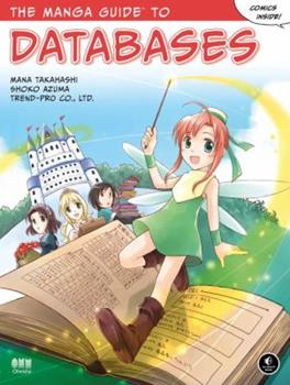 The Manga Guide to Databases - Book  of the Manga Guides