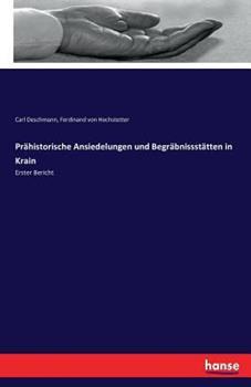 Paperback Pr?historische Ansiedelungen und Begr?bnissst?tten in Krain: Erster Bericht [German] Book
