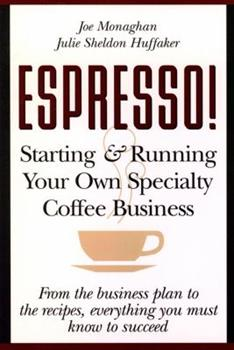 ESPRESSO! Starting and Running Your Own Specialty Coffee Business 047112138X Book Cover