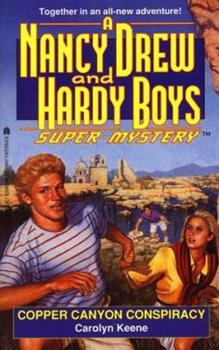 Copper Canyon Conspiracy - Book #21 of the Nancy Drew and Hardy Boys: Super Mystery