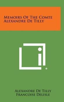 Hardcover Memoirs of the Comte Alexandre de Tilly Book