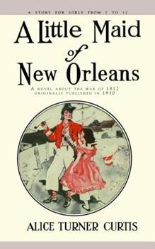 A Little Maid of New Orleans 1429097469 Book Cover