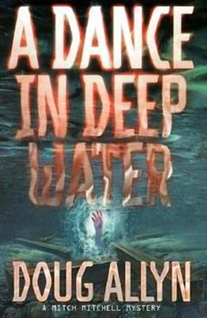 A Dance in Deep Water (Mitch Mitchell Mystery) 0312168071 Book Cover