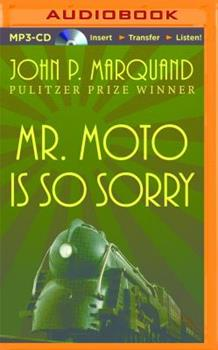 Mr. Moto Is So Sorry 0316547026 Book Cover