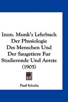 Hardcover Imm Munk's Lehrbuch der Physiologie des Menschen und der Saugetiere Fur Studierende und Aerzte Book