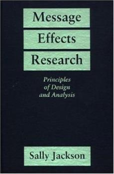 Hardcover Message Effects Research : Principles of Design and Analysis Book