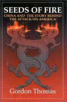 Seeds of Fire: China and the Story Behind the Attack on America 1893302547 Book Cover